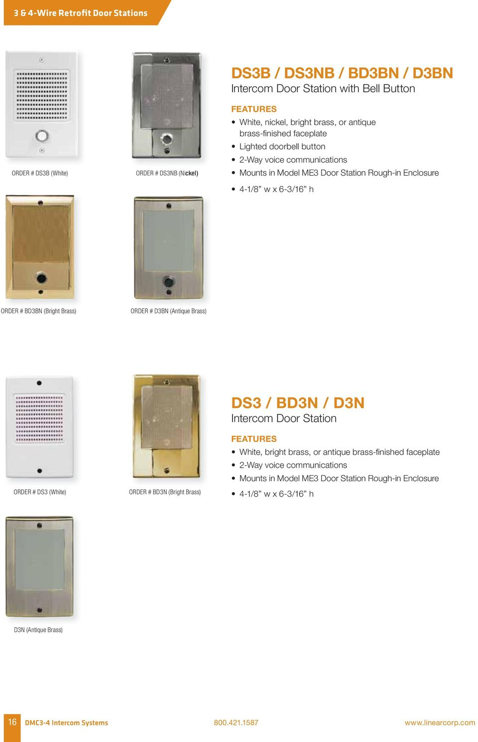 Brass) ORDER # D3BN (Antique Brass) ORDER # DS3 (White) ORDER # BD3N (Bright Brass) DS3 / BD3N / D3N Intercom Door Station White, bright brass, or antique brass-fi nished
