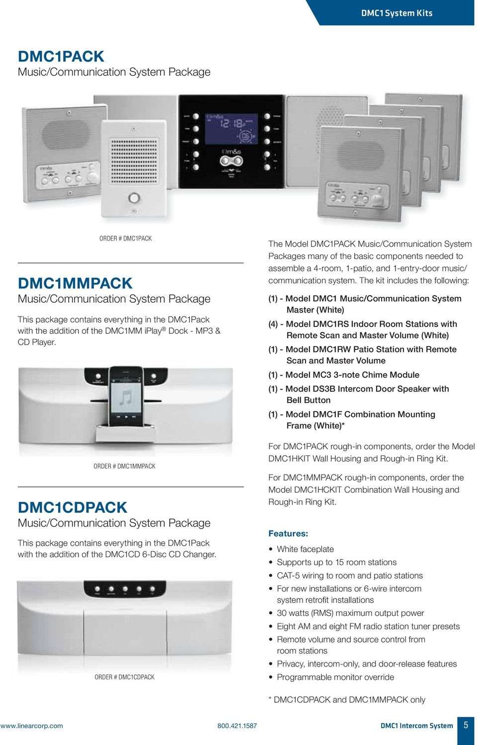 ORDER # DMC1MMPACK DMC1CDPACK Music/Communication System Package This package contains everything in the DMC1Pack with the addition of the DMC1CD 6-Disc CD Changer.
