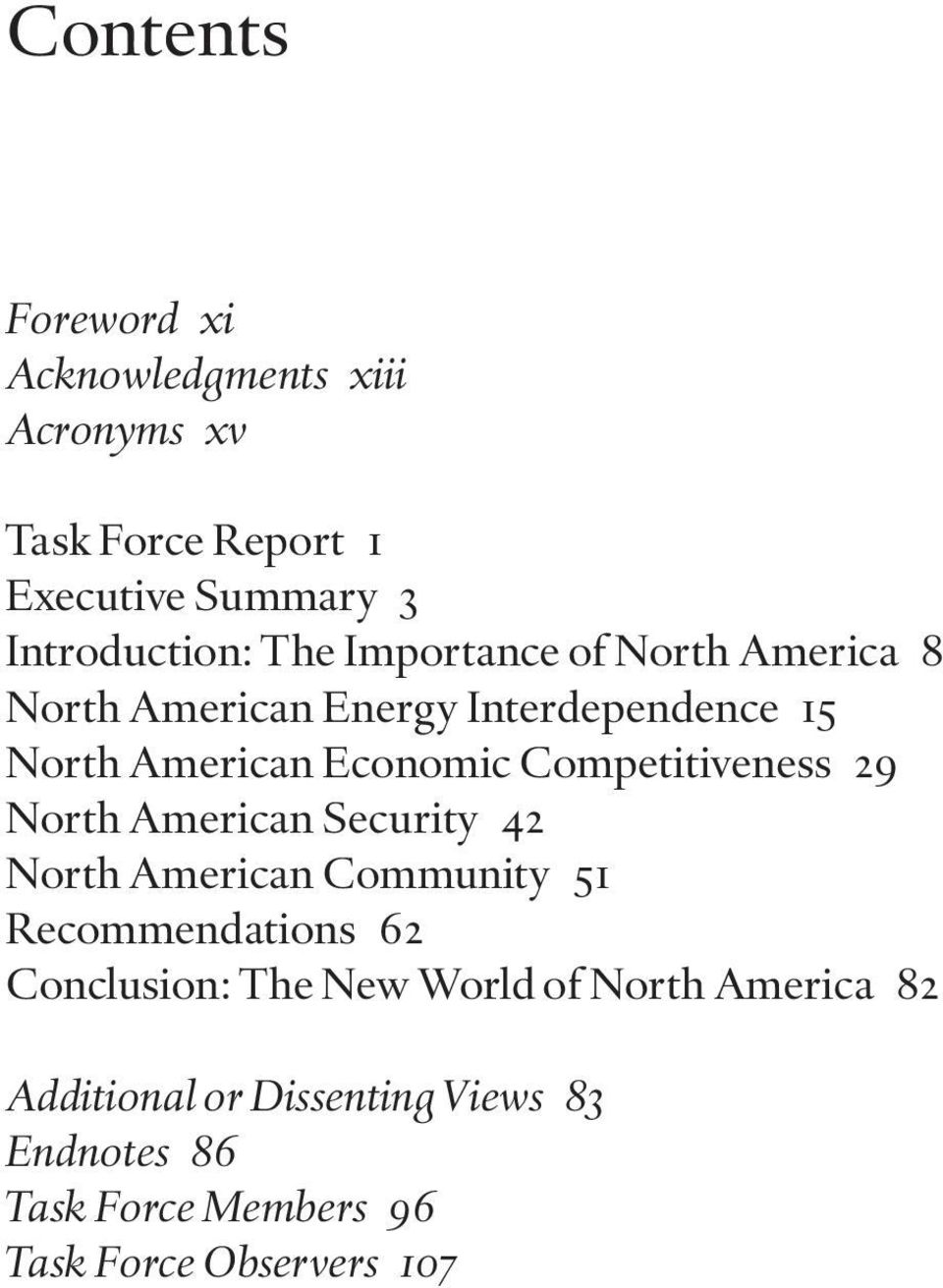 Competitiveness 29 North American Security 42 North American Community 51 Recommendations 62 Conclusion: The