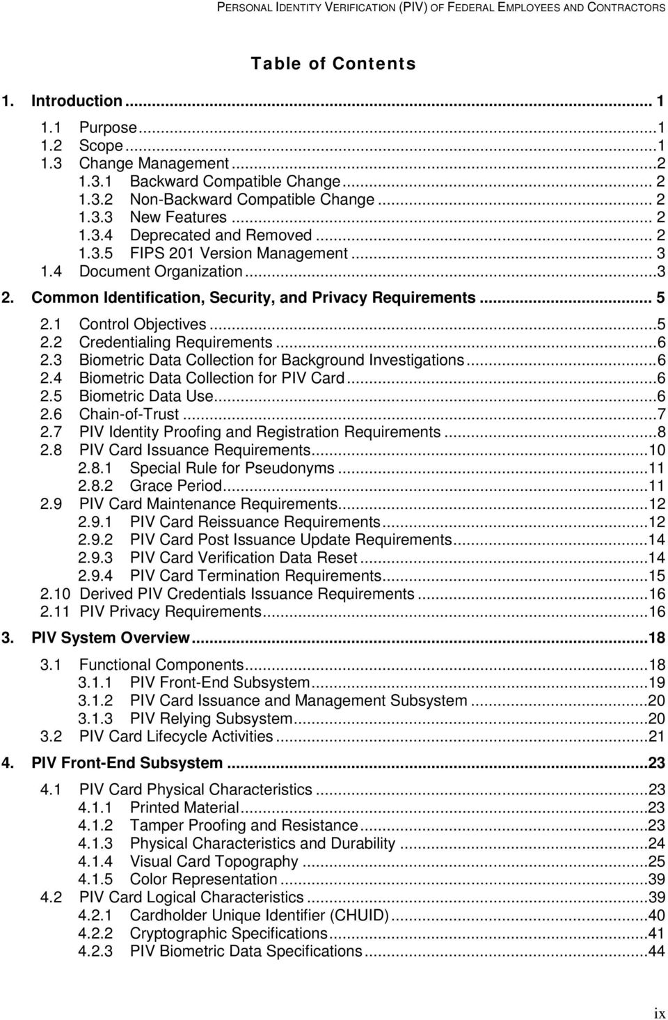 .. 5 2.2 Credentialing Requirements... 6 2.3 Biometric Data Collection for Background Investigations... 6 2.4 Biometric Data Collection for PIV Card... 6 2.5 Biometric Data Use... 6 2.6 Chain-of-Trust.