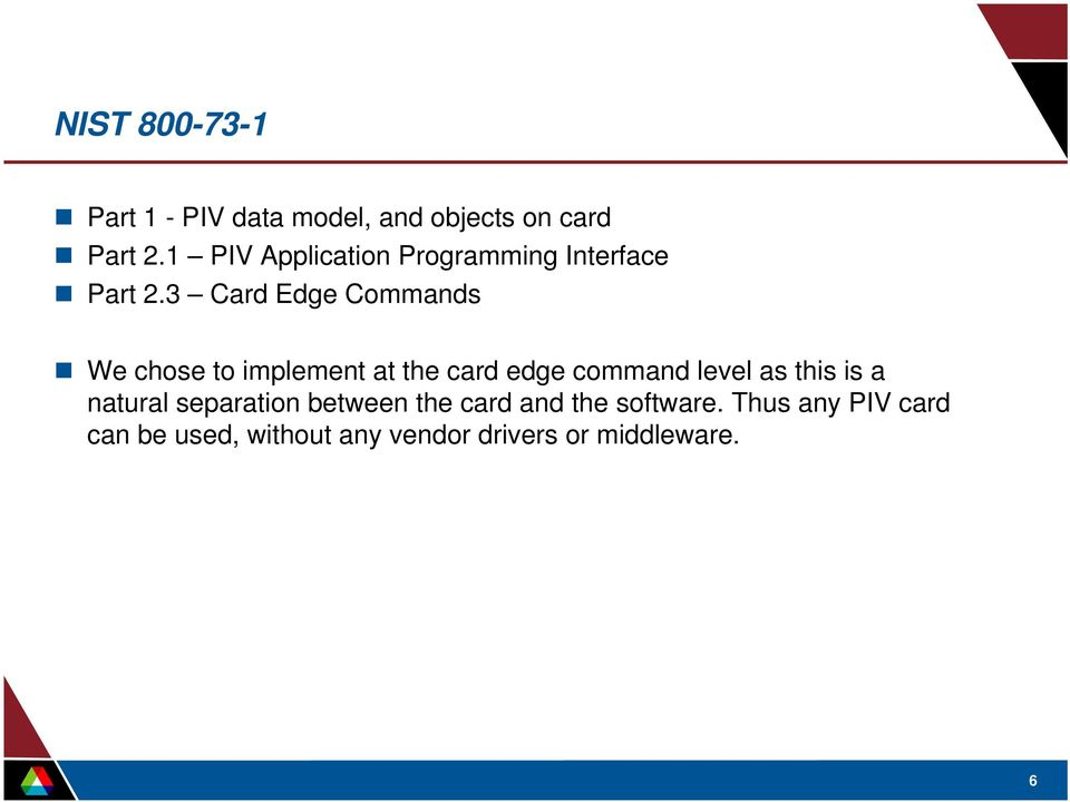 3 Card Edge Commands We chose to implement at the card edge command level as this