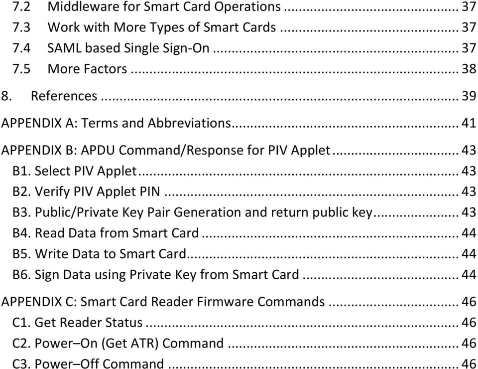 Public/Private Key Pair Generation and return public key... 43 B4. Read Data from Smart Card... 44 B5. Write Data to Smart Card... 44 B6.