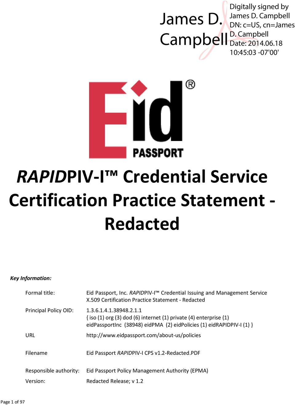 RAPIDPIV-I Credential Issuing and Management Service X.509 Certification Practice Statement - Redacted Principal Policy OID: 1.
