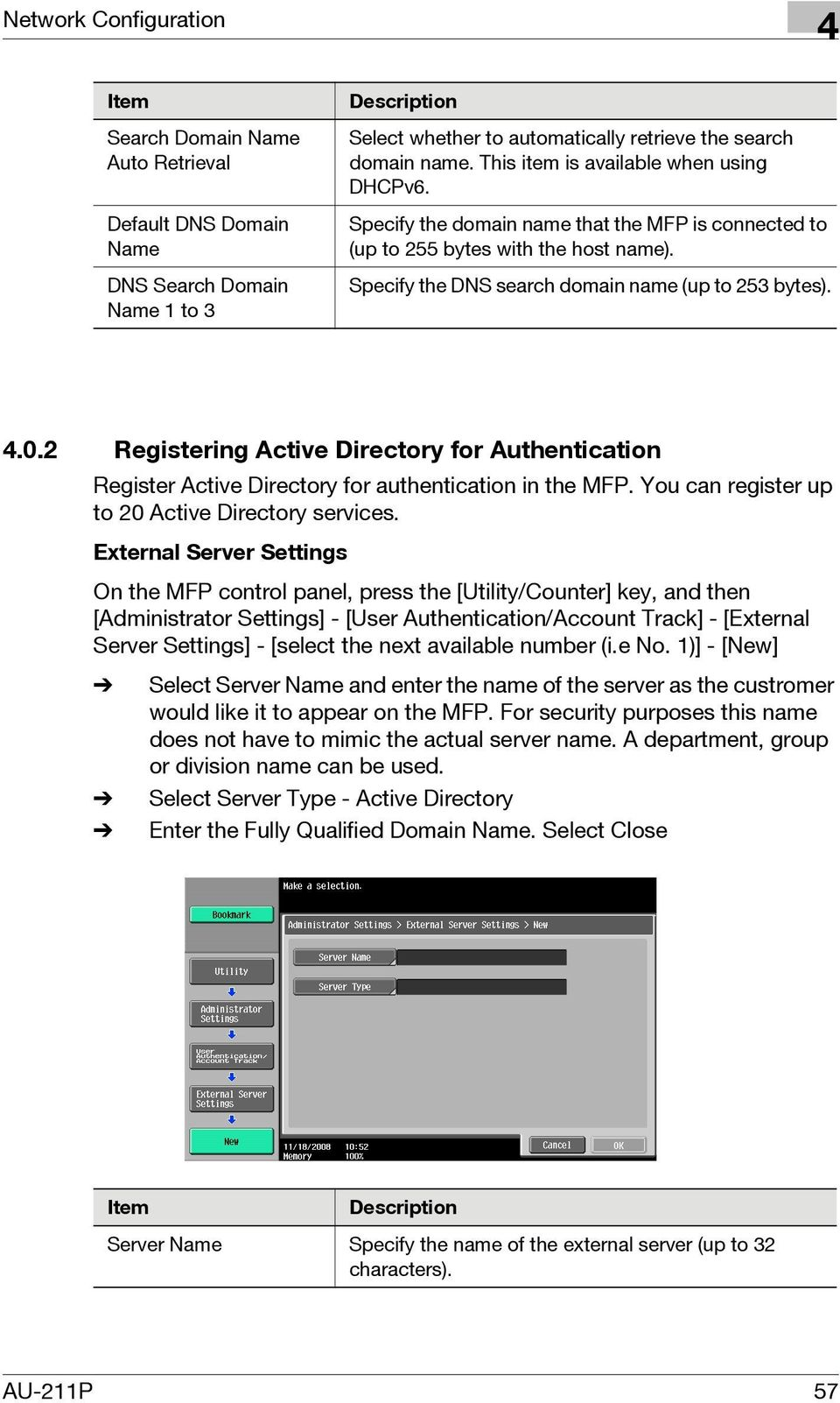 2 Registering Active Directory for Authentication Register Active Directory for authentication in the MFP. You can register up to 20 Active Directory services.