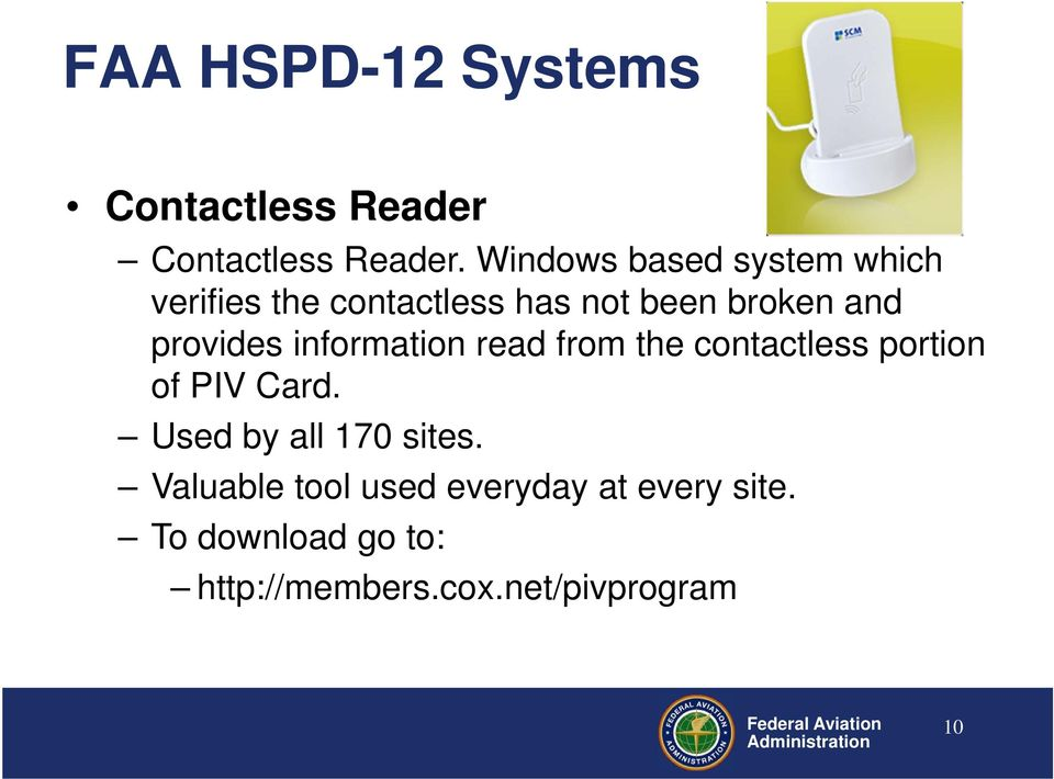 provides information read from the contactless portion of PIV Card.