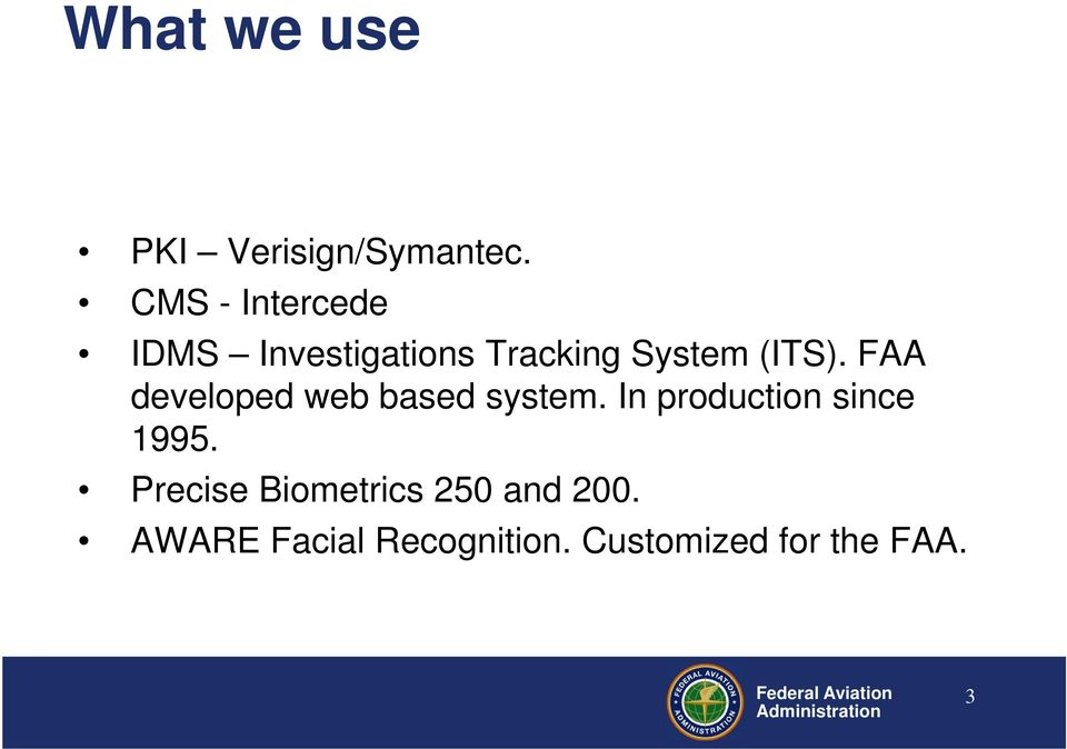 FAA developed web based system. In production since 1995.