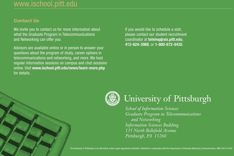 We host regular information sessions on campus and chat sessions online. Visit www.ischool.pitt.edu/news/learn-more.php for details.