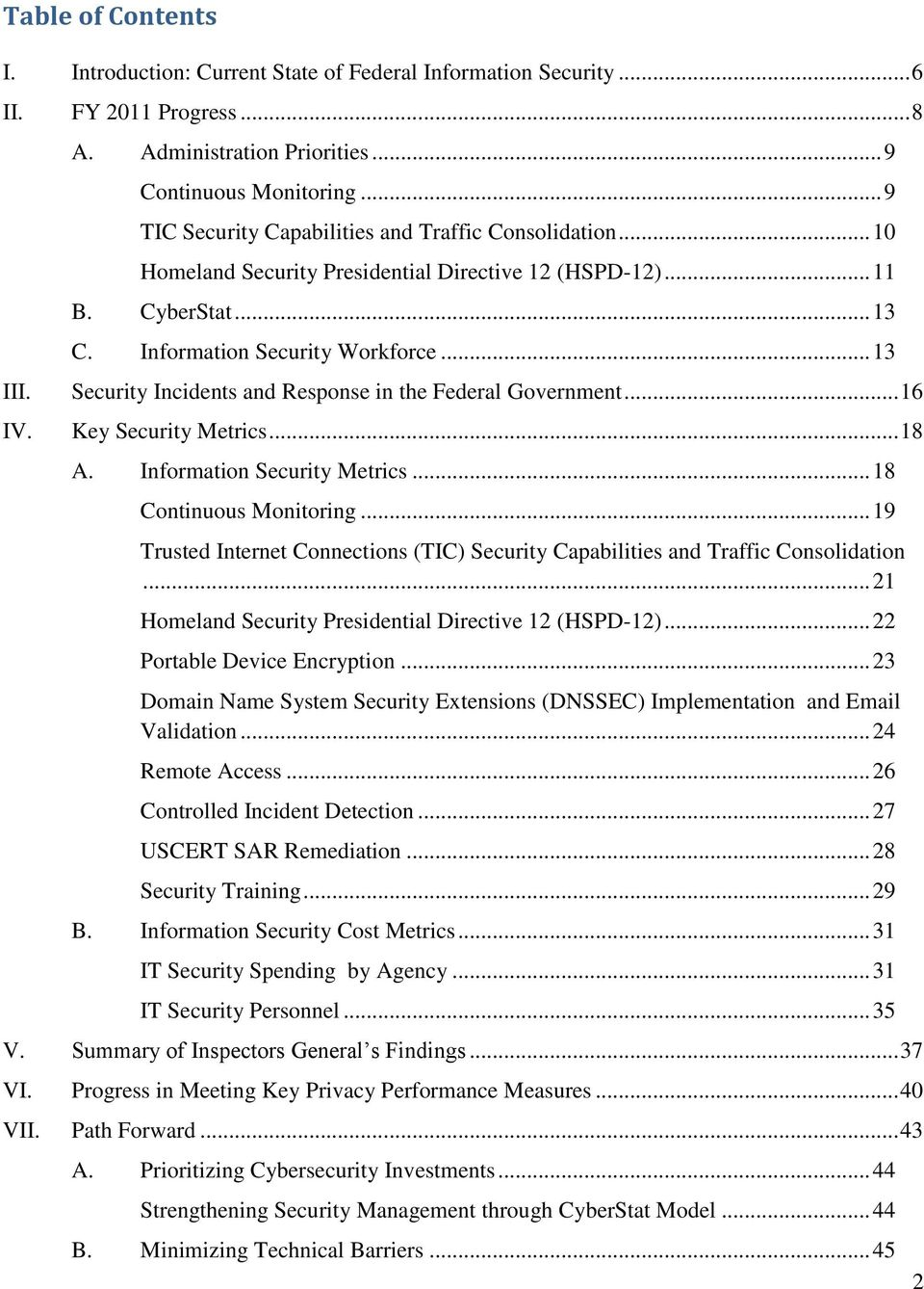 Security Incidents and Response in the Federal Government... 16 IV. Key Security Metrics... 18 A. Information Security Metrics... 18 Continuous Monitoring.