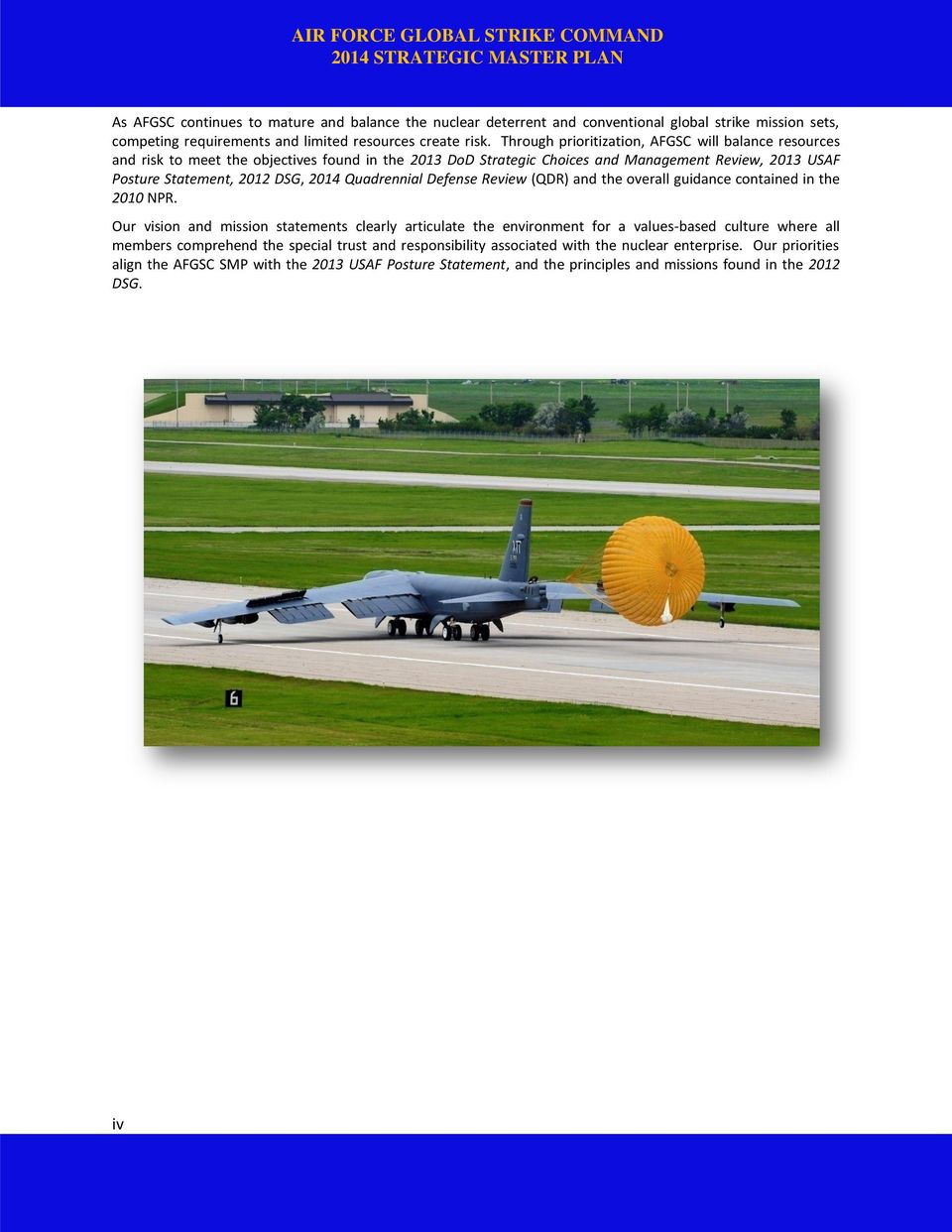 Quadrennial Defense Review (QDR) and the overall guidance contained in the 2010 NPR.