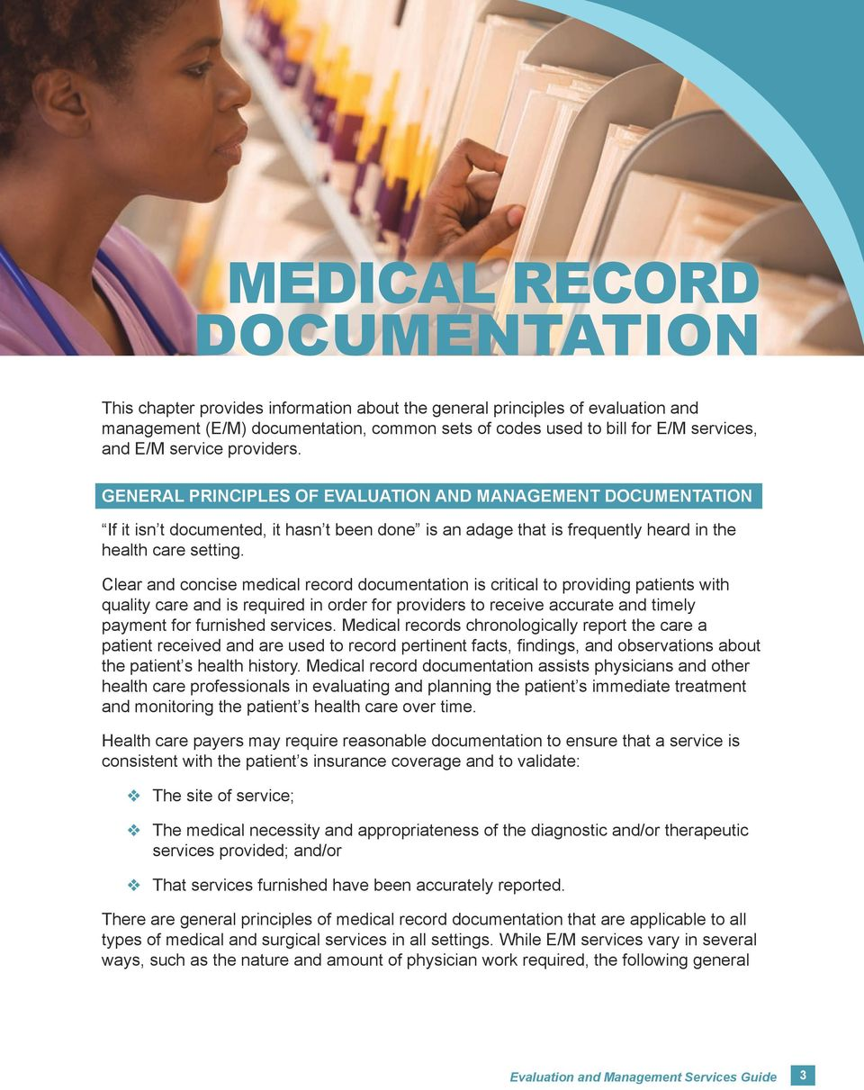 Clear and concise medical record documentation is critical to providing patients with quality care and is required in order for providers to receive accurate and timely payment for furnished services.