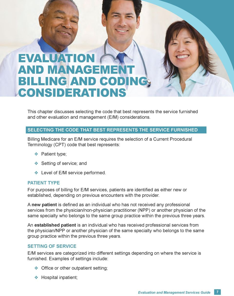 SELECTING THE CODE THAT BEST REPRESENTS THE SERVICE FURNISHED Billing Medicare for an E/M service requires the selection of a Current Procedural Terminology (CPT) code that best represents: Patient