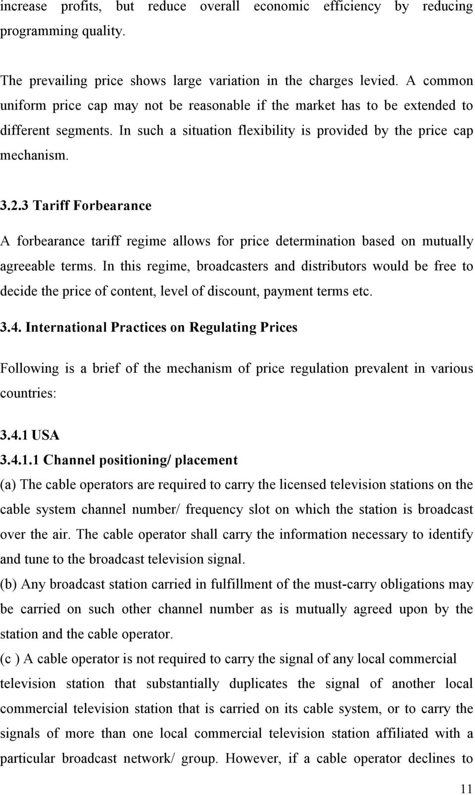 3 Tariff Forbearance A forbearance tariff regime allows for price determination based on mutually agreeable terms.