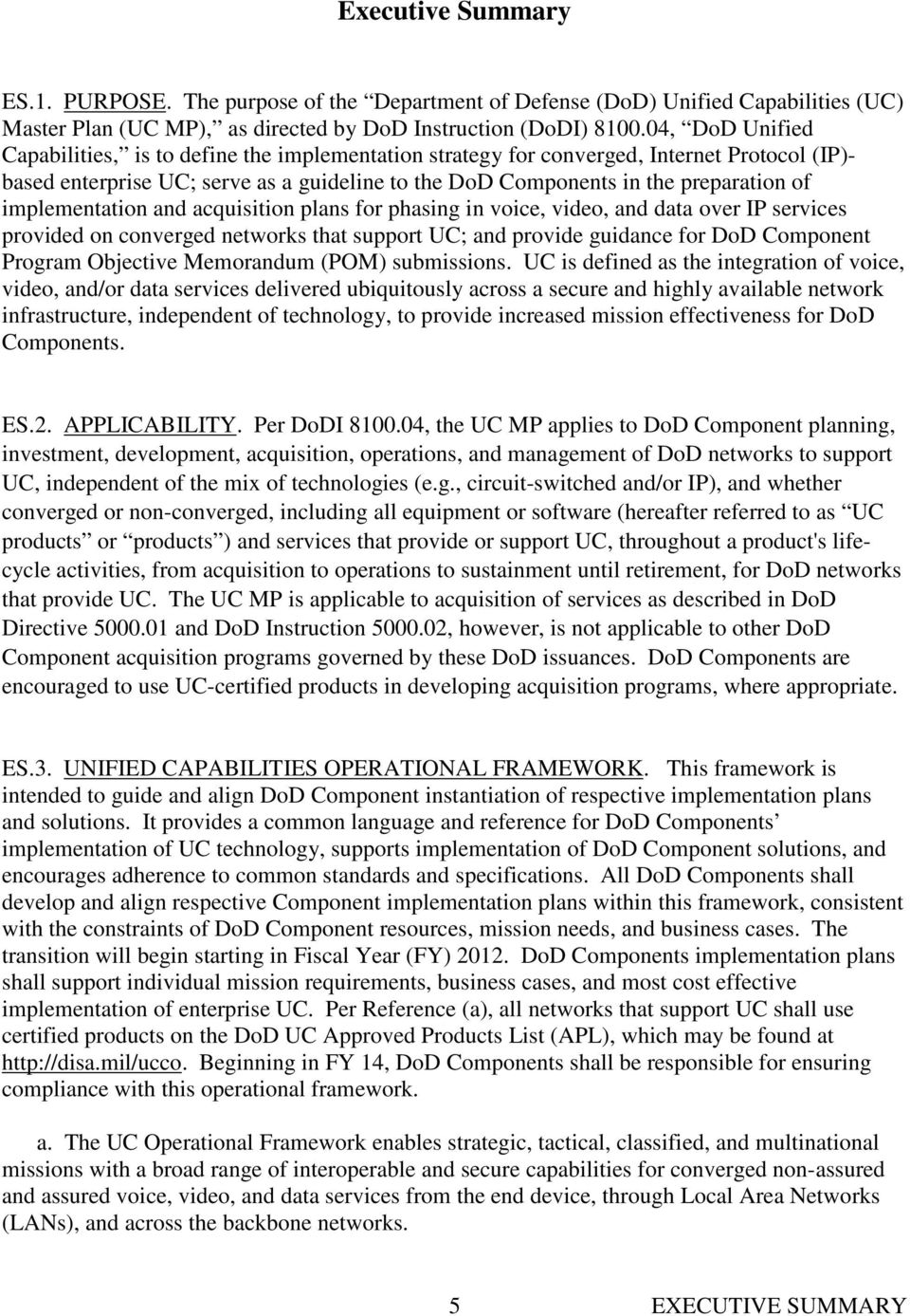 implementation and acquisition plans for phasing in voice, video, and data over IP services provided on converged networks that support UC; and provide guidance for DoD Component Program Objective