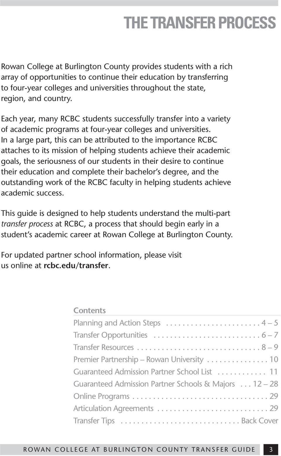 In a large part, this can be attributed to the importance RCBC attaches to its mission of helping students achieve their academic goals, the seriousness of our students in their desire to continue
