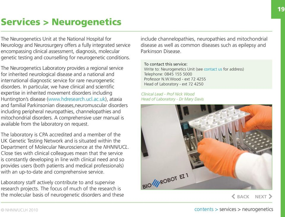 The Neurogenetics Laboratory provides a regional service for inherited neurological disease and a national and international diagnostic service for rare neurogenetic disorders.