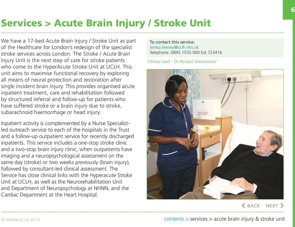 This unit aims to maximise functional recovery by exploring all means of neural protection and restoration after single incident brain injury.