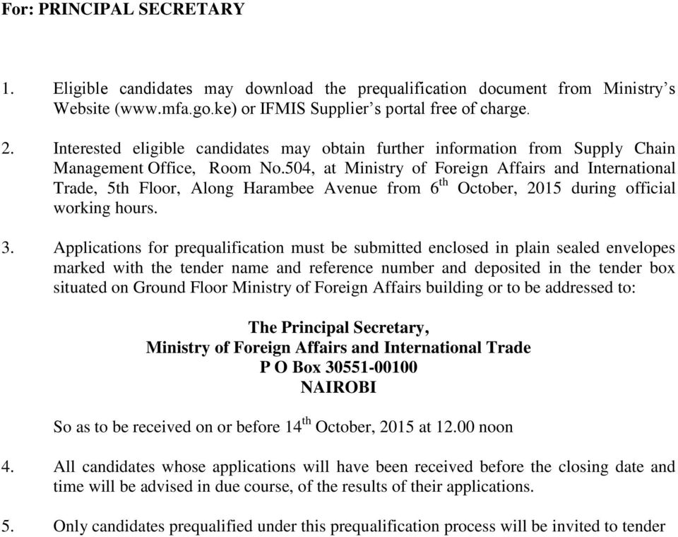 504, at Ministry of Foreign Affairs and International Trade, 5th Floor, Along Harambee Avenue from 6 th October, 2015 during official working hours. 3.