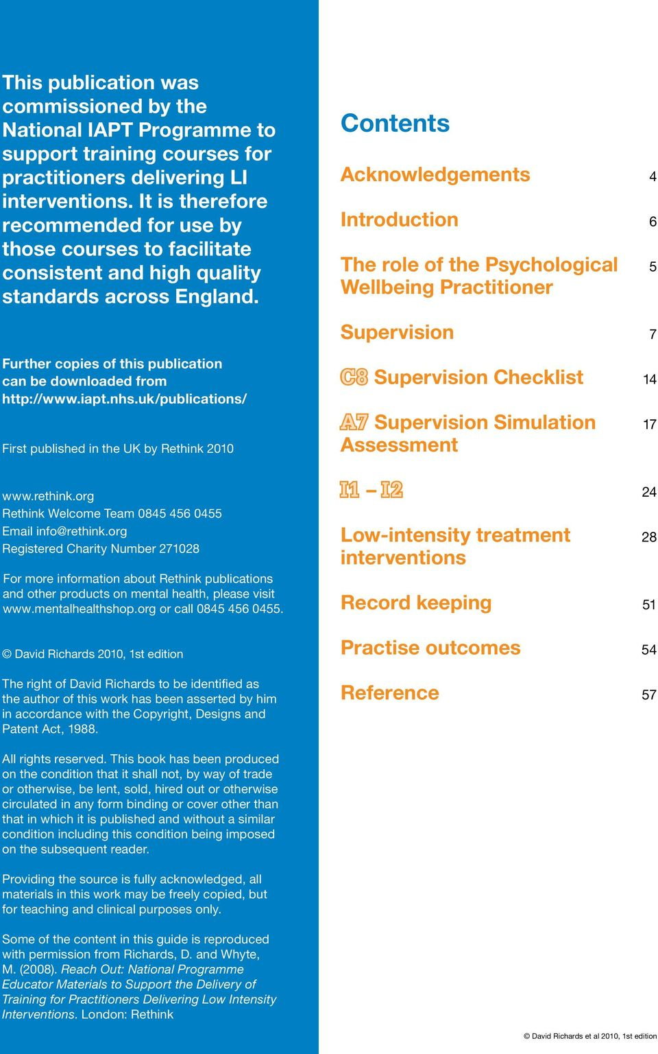 Contents Acknowledgements 4 Introduction 6 The role of the Psychological 5 Wellbeing Practitioner Supervision 7 Further copies of this publication can be downloaded from http://www.iapt.nhs.