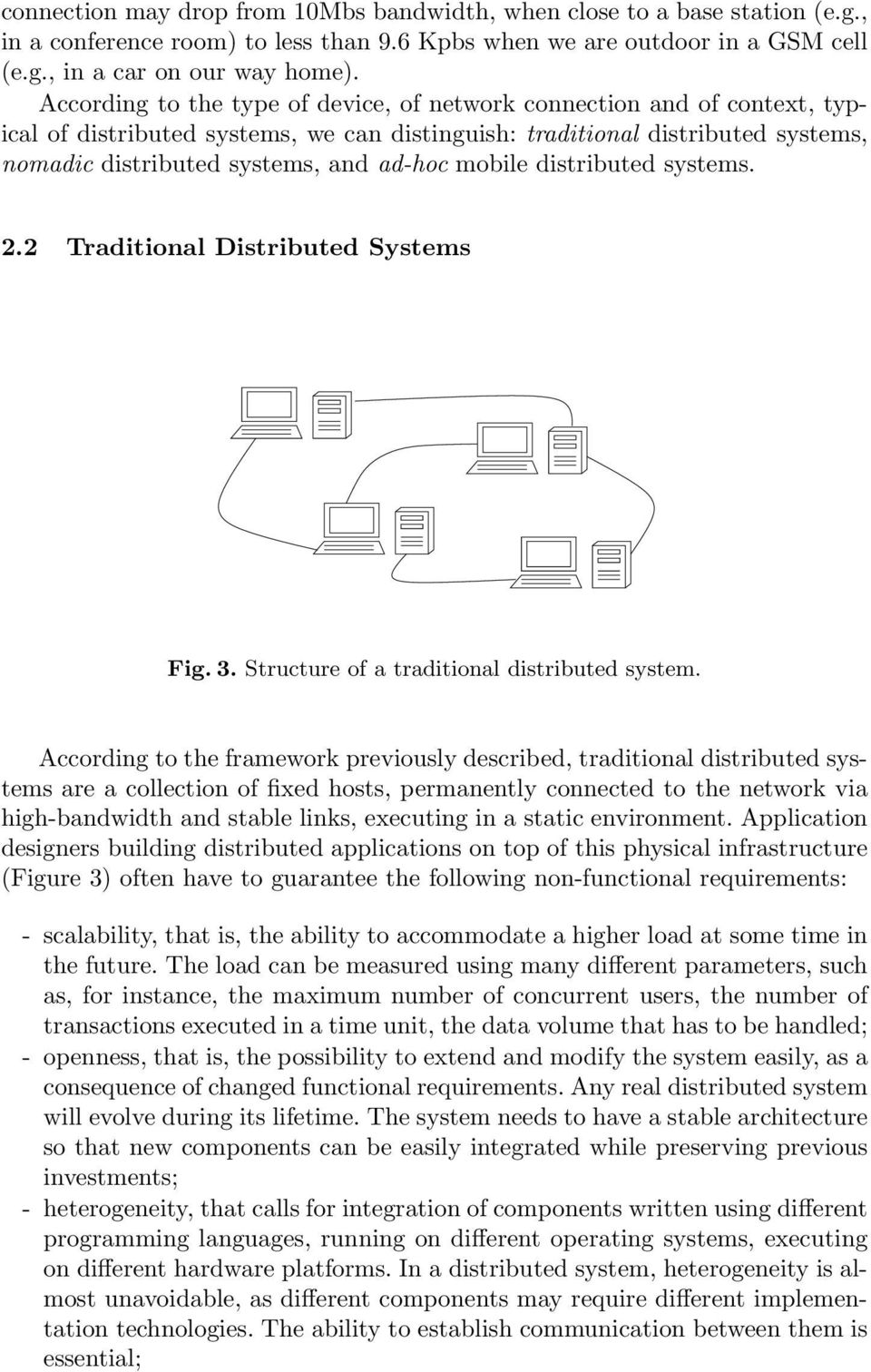mobile distributed systems. 2.2 Traditional Distributed Systems Fig. 3. Structure of a traditional distributed system.
