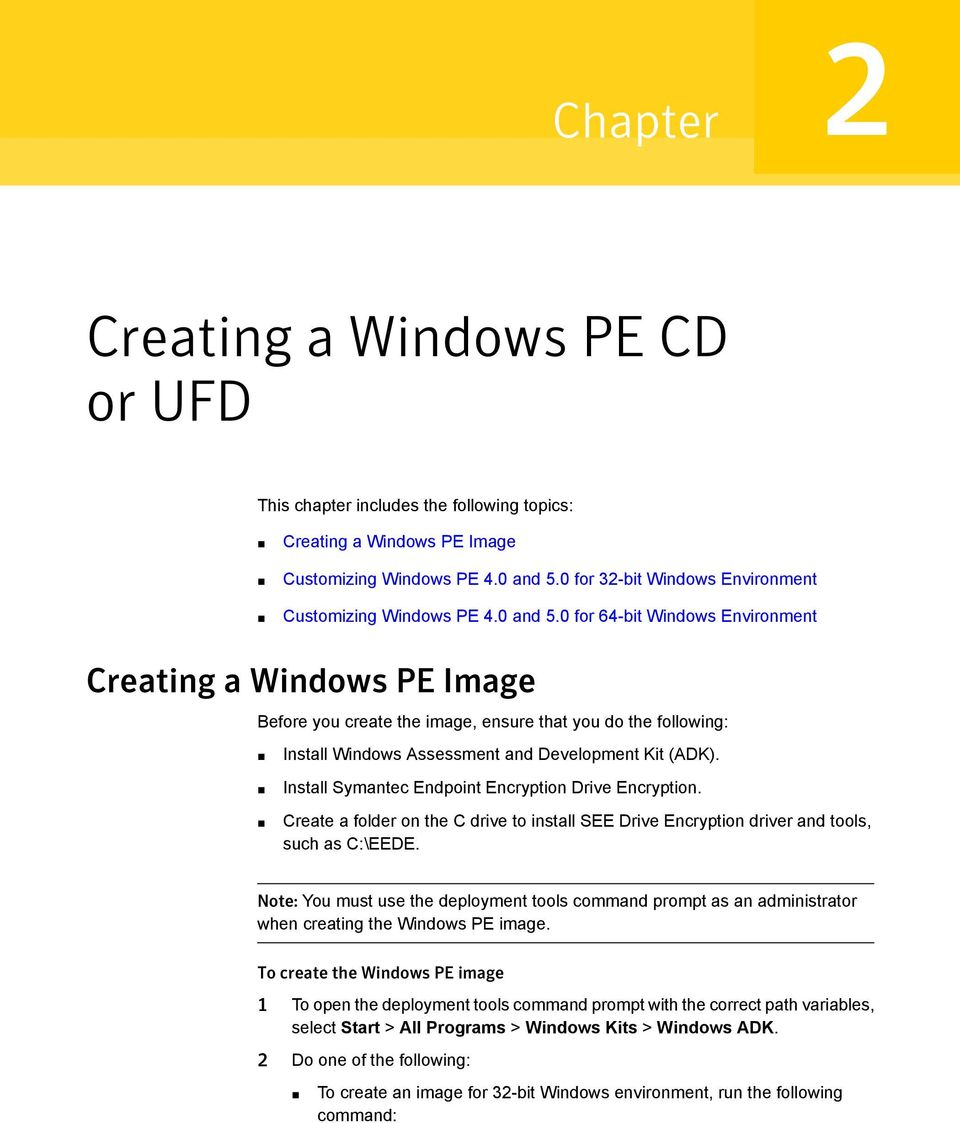 0 for 64-bit Windows Environment Creating a Windows PE Image Before you create the image, ensure that you do the following: Install Windows Assessment and Development Kit (ADK).