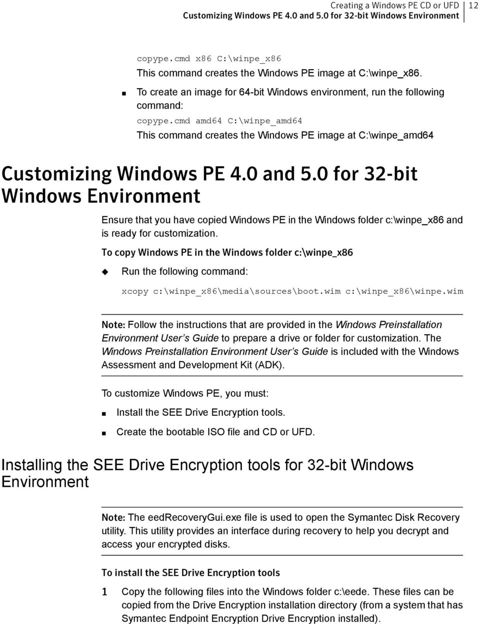 0 and 5.0 for 32-bit Windows Environment Ensure that you have copied Windows PE in the Windows folder c:\winpe_x86 and is ready for customization.
