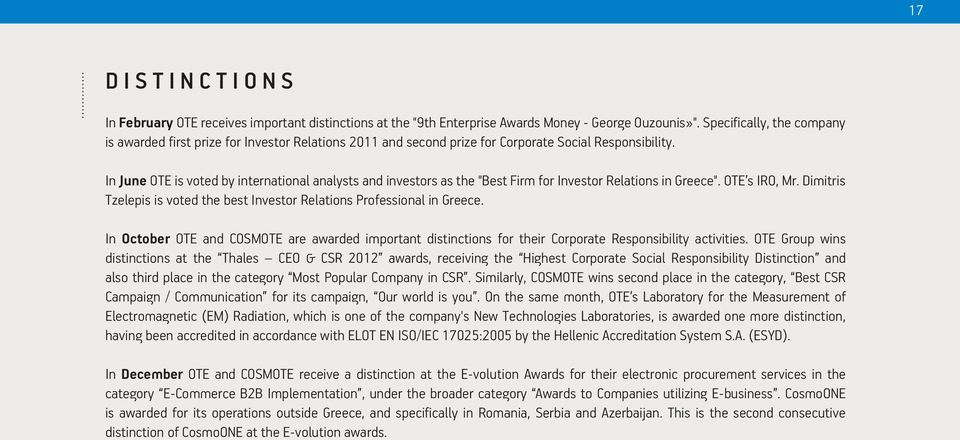 "In June OTE is voted by international analysts and investors as the ""Best Firm for Investor Relations in Greece"". OTE s IRO, Mr."