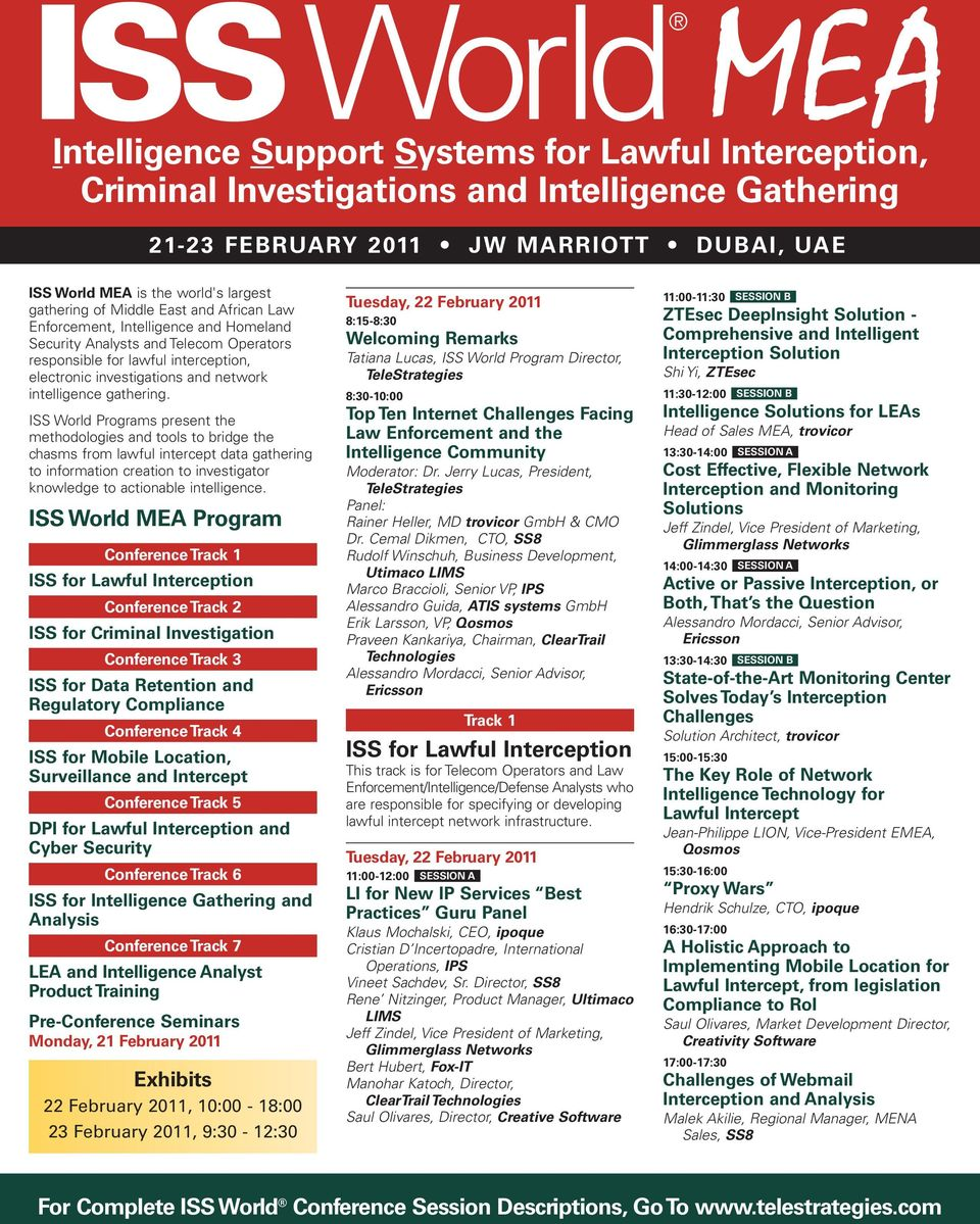 ISS World Programs present the methodologies and tools to bridge the chasms from lawful intercept data gathering to information creation to investigator knowledge to actionable intelligence.