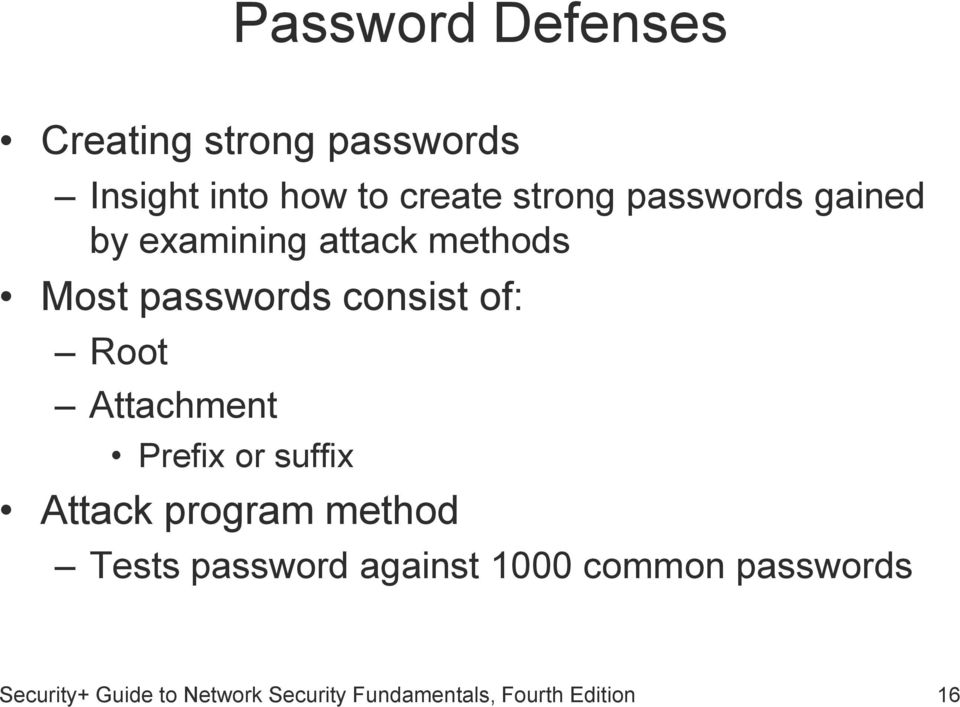 Attachment Prefix or suffix Attack program method Tests password against 1000
