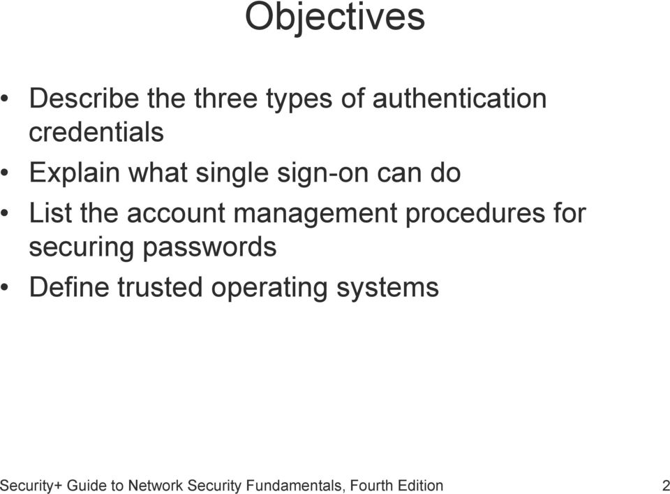 procedures for securing passwords Define trusted operating