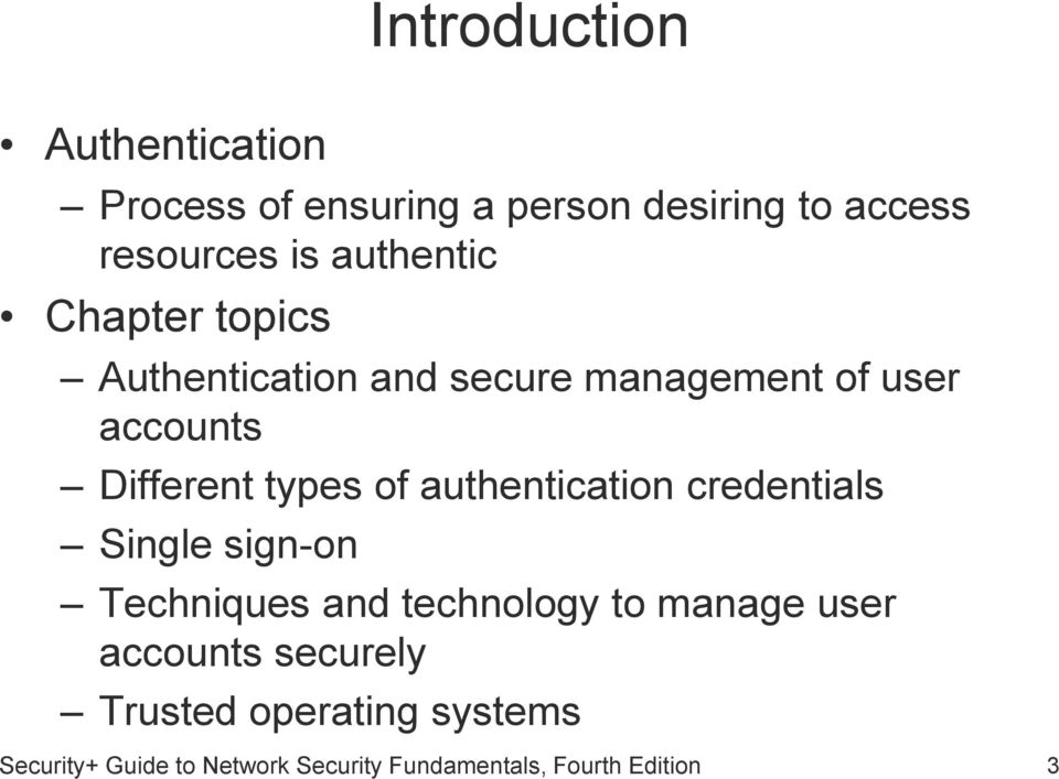 of authentication credentials Single sign-on Techniques and technology to manage user accounts