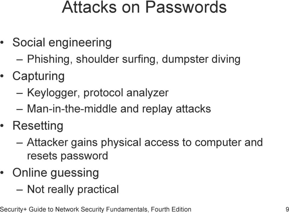Resetting Attacker gains physical access to computer and resets password Online