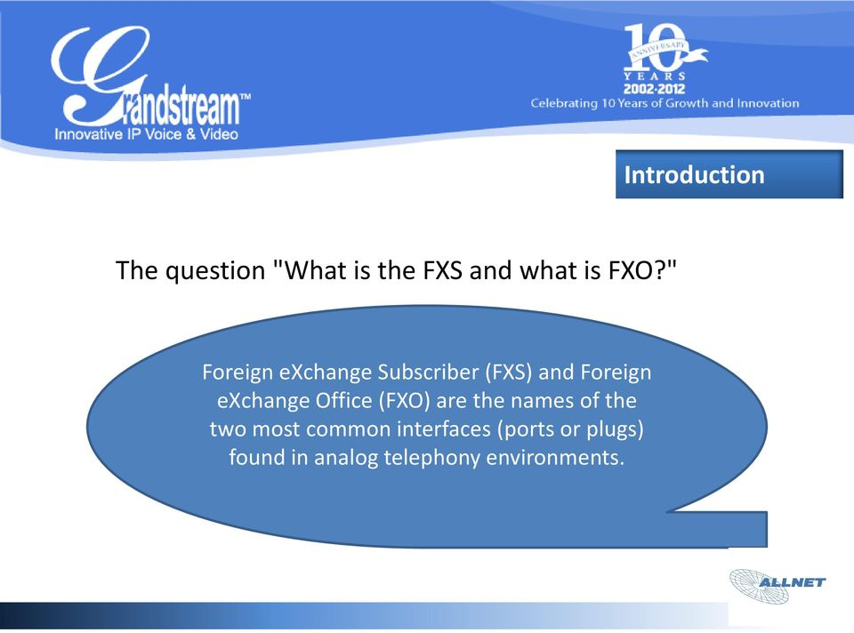 Office (FXO) are the names of the two most common