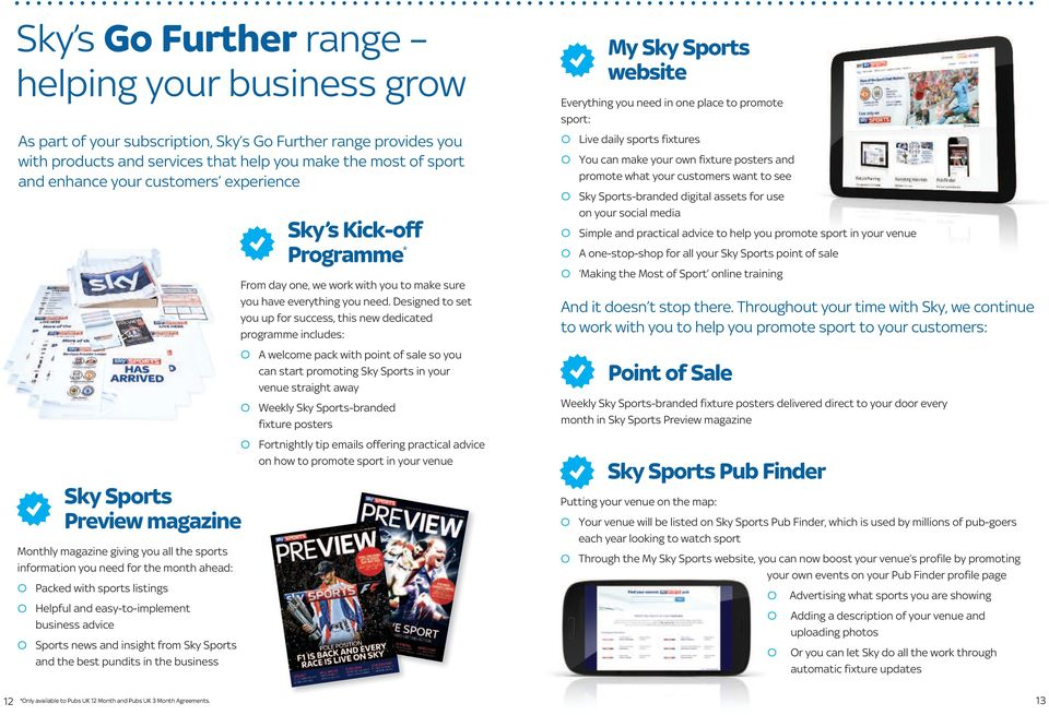 business advice Sports news and insight from Sky Sports and the best pundits in the business Sky s Kick-off Programme * From day one, we work with you to make sure you have everything you need.