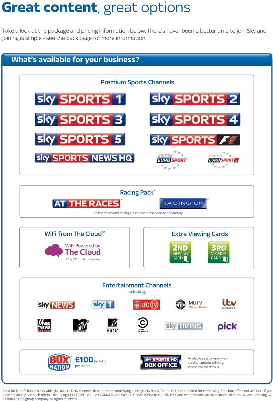 Premium Sports Channels Racing Pack * * * At The Races and Racing UK can be subscribed to separately * WiFi from The Cloud *# Extra Viewing Cards 2ND VIEWING CARD 3RD VIEWING CARD Entertainment