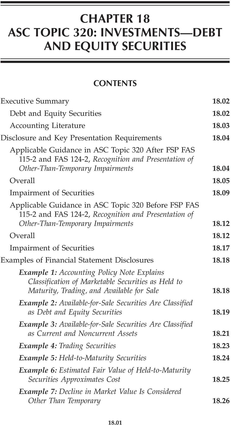 04 Overall 18.05 Impairment of Securities 18.09 Applicable Guidance in ASC Topic 320 Before FSP FAS 115-2 and FAS 124-2, Recognition and Presentation of Other-Than-Temporary Impairments 18.