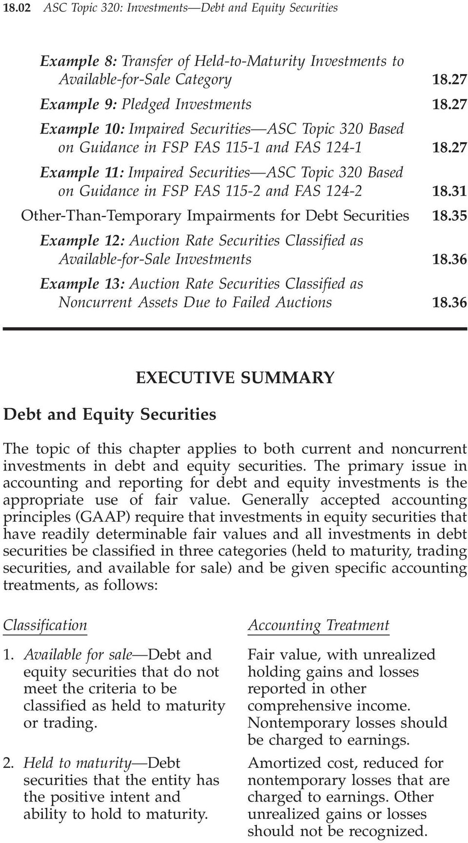 27 Example 11: Impaired Securities ASC Topic 320 Based on Guidance in FSP FAS 115-2 and FAS 124-2 18.31 Other-Than-Temporary Impairments for Debt Securities 18.
