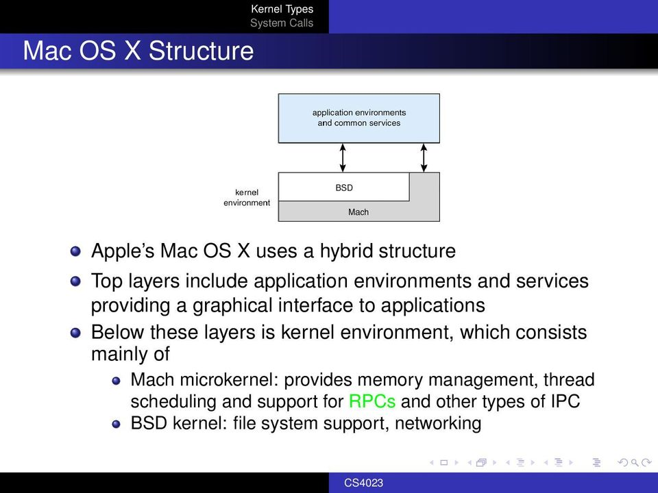 kernel environment, which consists mainly of Mach microkernel: provides memory management,