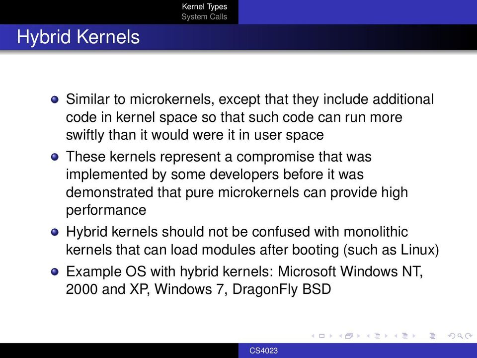 was demonstrated that pure microkernels can provide high performance Hybrid kernels should not be confused with monolithic kernels