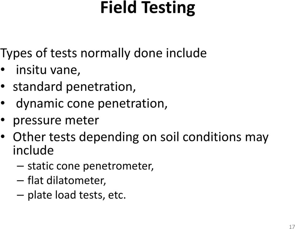 pressure meter Other tests depending on soil conditions may