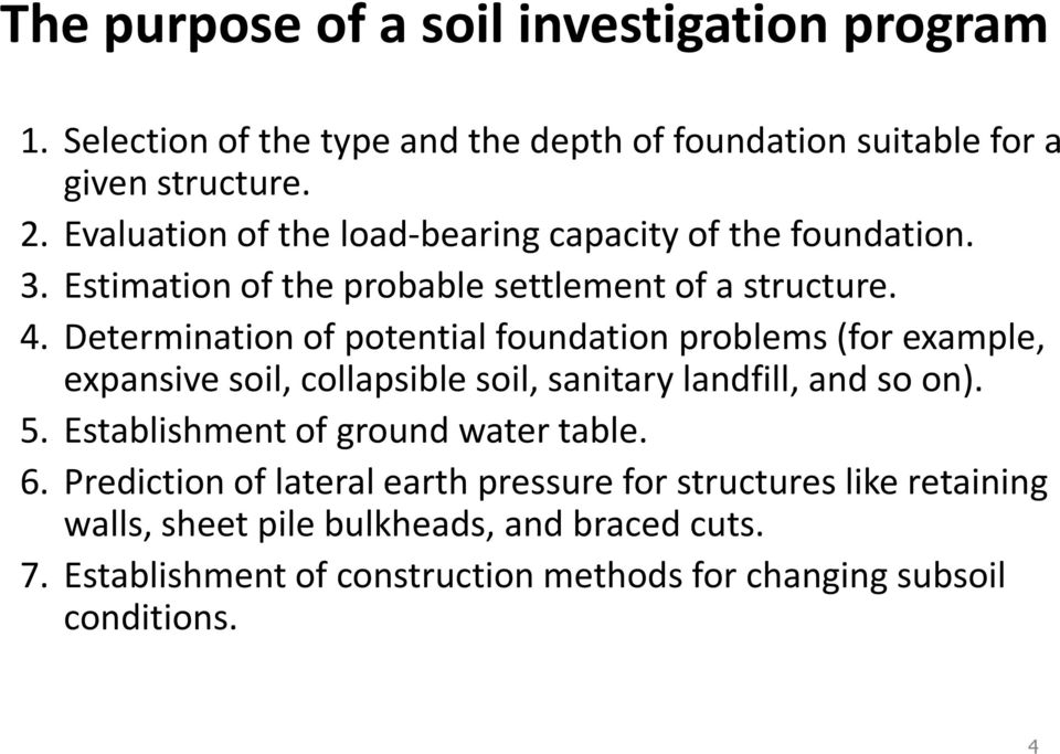 Determination of potential foundation problems (for example, expansive soil, collapsible soil, sanitary landfill, and so on). 5.