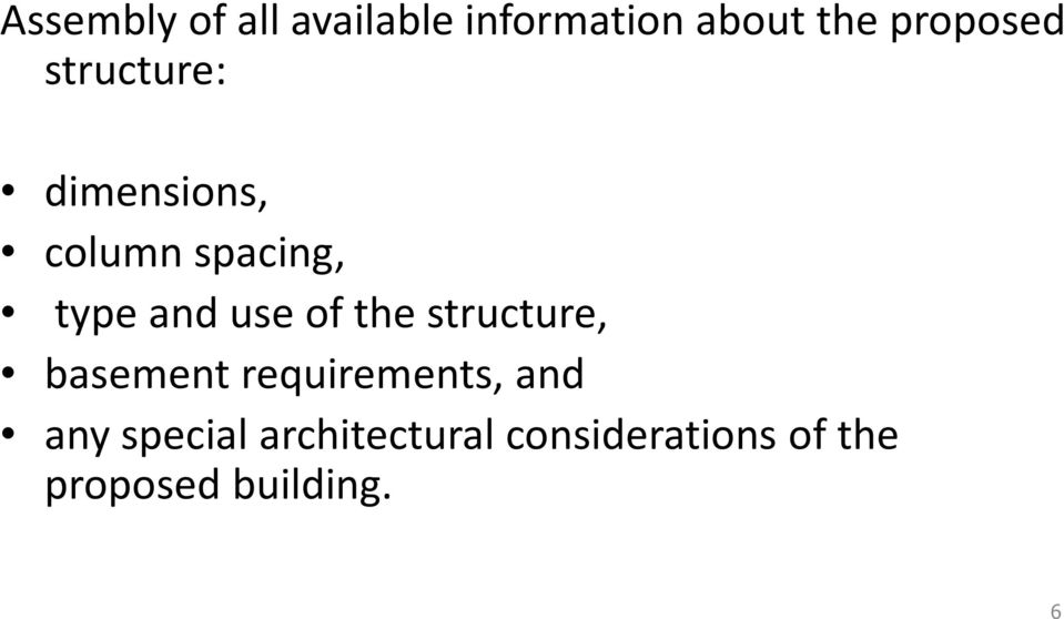 and use of the structure, basement requirements, and