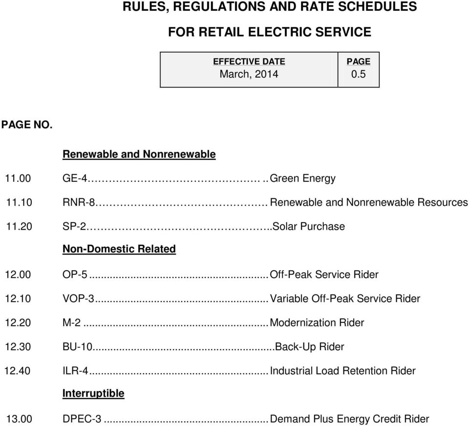 .Solar Purchase Non-Domestic Related 12.00 OP-5... Off-Peak Service Rider 12.10 VOP-3... Variable Off-Peak Service Rider 12.