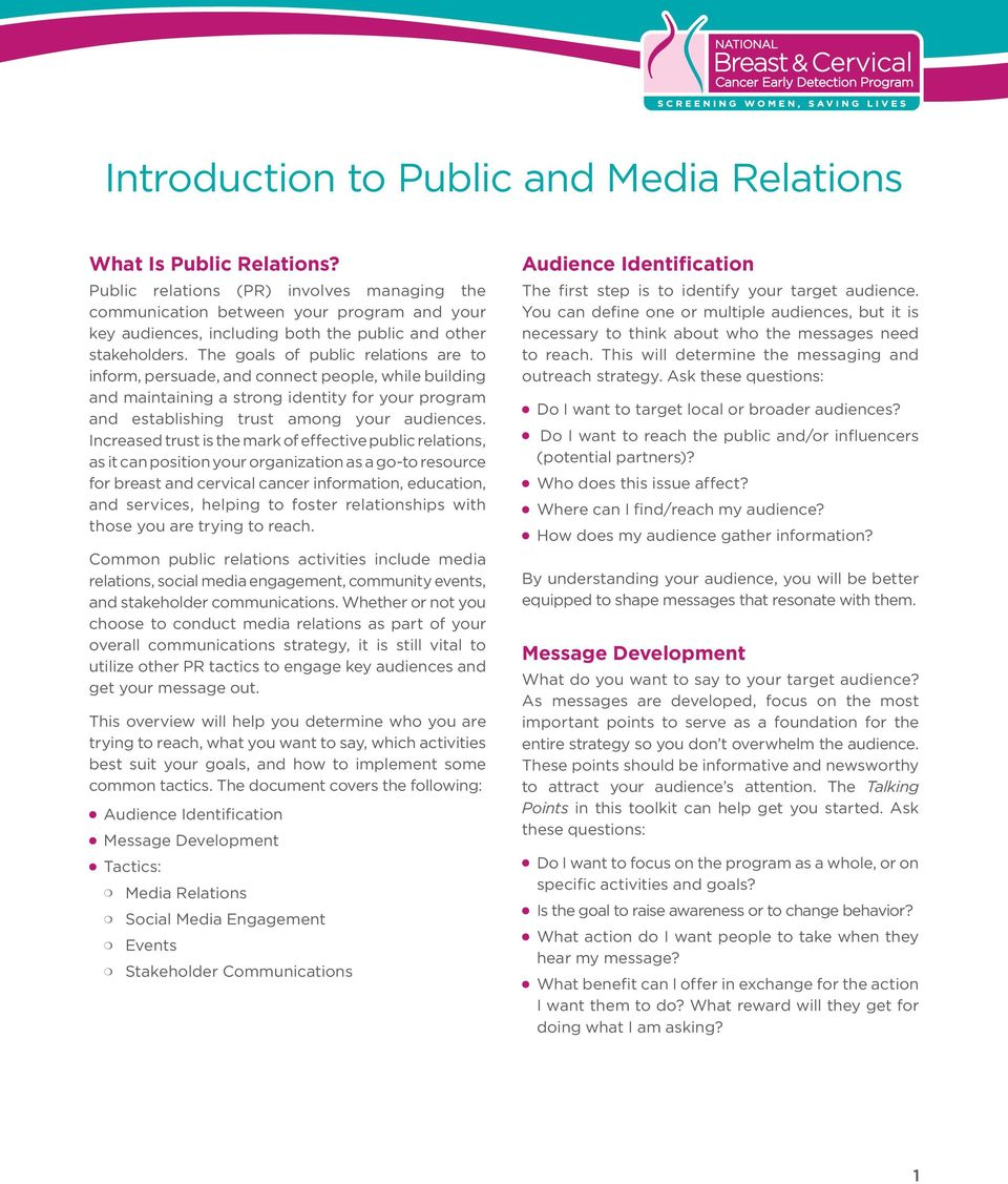 The goals of public relations are to inform, persuade, and connect people, while building and maintaining a strong identity for your program and establishing trust among your audiences.