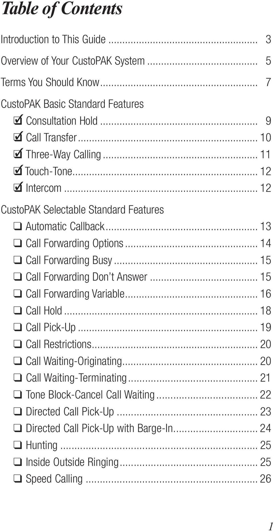 .. 14 Call Forwarding Busy... 15 Call Forwarding Don t Answer... 15 Call Forwarding Variable... 16 Call Hold... 18 Call Pick-Up... 19 Call Restrictions... 20 Call Waiting-Originating.