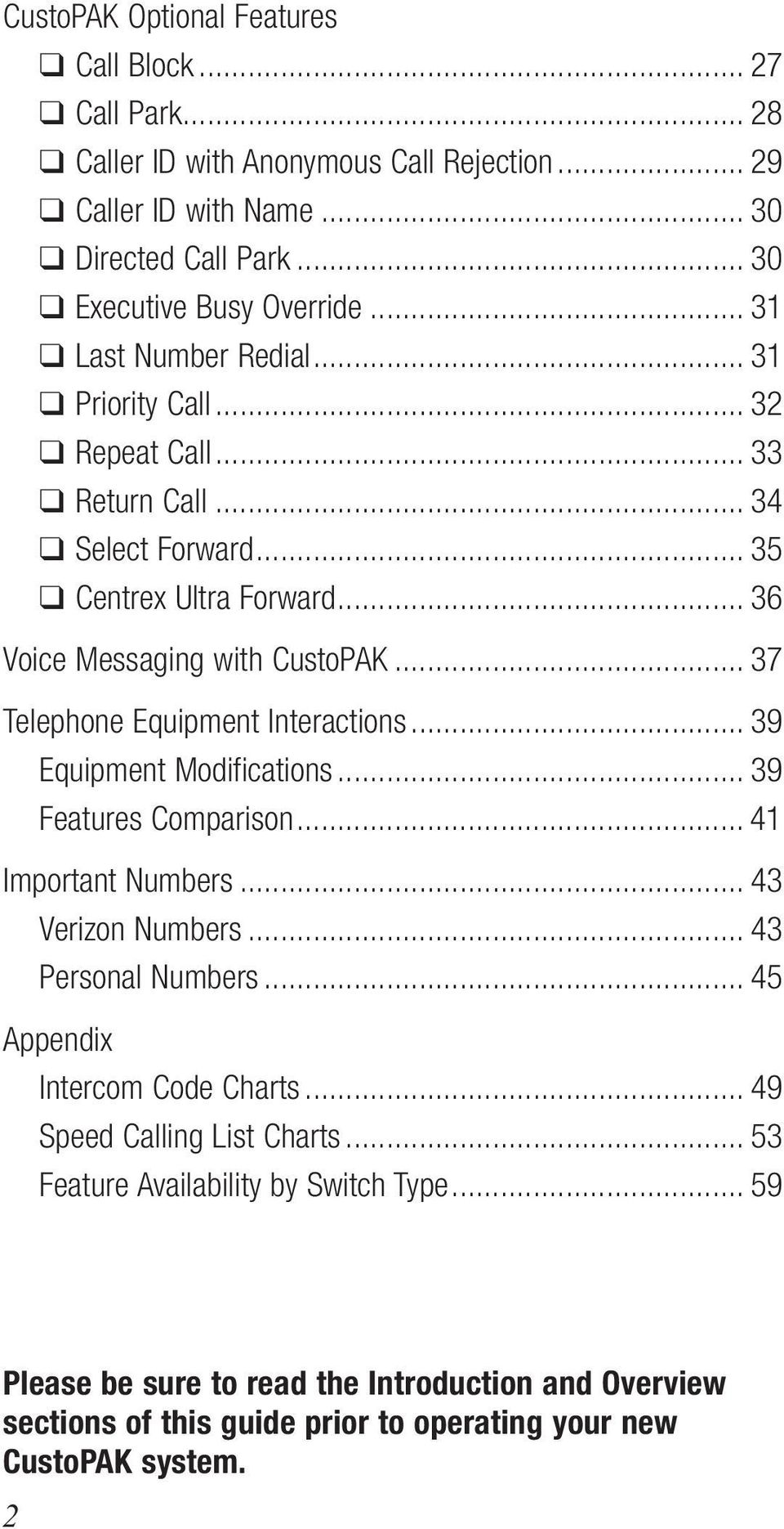 .. 37 Telephone Equipment Interactions... 39 Equipment Modifications... 39 Features Comparison... 41 Important Numbers... 43 Verizon Numbers... 43 Personal Numbers.