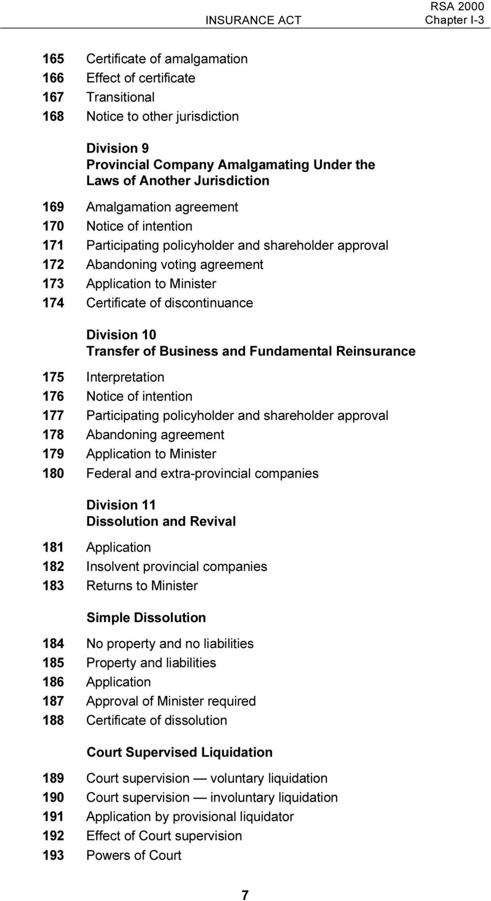 discontinuance Division 10 Transfer of Business and Fundamental Reinsurance 175 Interpretation 176 Notice of intention 177 Participating policyholder and shareholder approval 178 Abandoning agreement