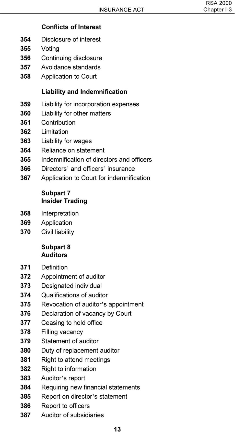 366 Directors and officers insurance 367 Application to Court for indemnification Subpart 7 Insider Trading 368 Interpretation 369 Application 370 Civil liability Subpart 8 Auditors 371 Definition