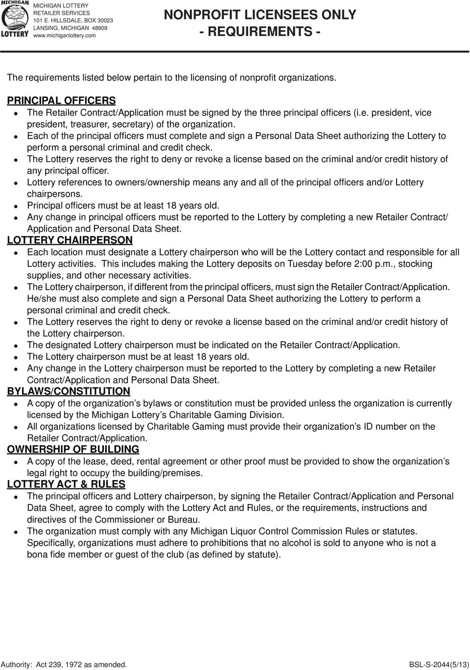 PRINCIPAL OFFICERS The Retailer Contract/Application must be signed by the three principal offi cers (i.e. president, vice president, treasurer, secretary) of the organization.