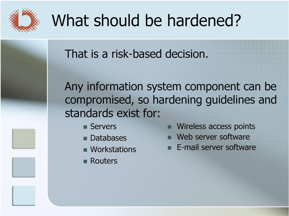 guidelines and standards exist for: Servers Databases