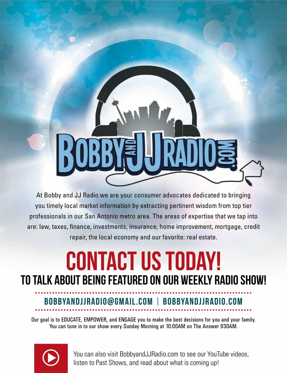 to talk about being featured on our weekly radio show! BobbyandJJradio@gmail.com BobbyandJJradio.com Our goal is to EDUCATE, EMPOWER, and ENGAGE you to make the best decisions for you and your family.